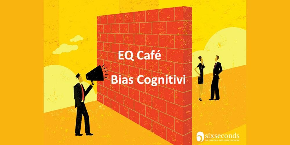 EQ Café virtuale: bias cognitivi
