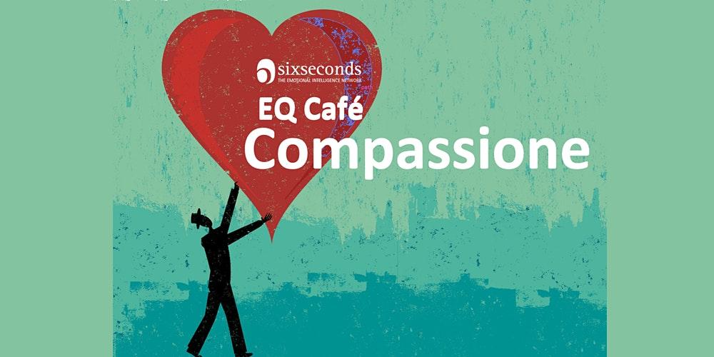 EQ Café Virtuale SixSeconds Compassione